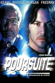 Film Poursuite  (Chain Reaction) streaming VF gratuit complet