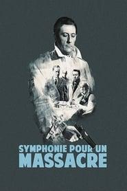Symphony for a Massacre – Symphonie pour un massacre