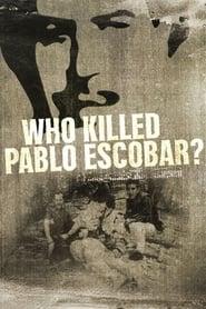 Quien mató a Pablo Escobar