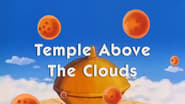 Dragon Ball Season 1 Episode 124 : Temple Above the Clouds