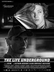 The Life Underground 2021