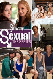 Strictly Sexual The Series Sezonul 1