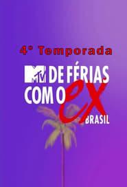 De Férias com o Ex Brasil 4 Temporada