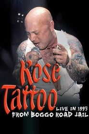Rose Tattoo - Live In 1993 From Boggo Road Jail 2005