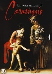 La vera natura di Caravaggio