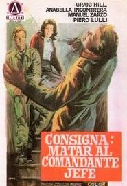 Consigna: matar al comandante en jefe 1970