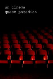 Um Cinema Quase Paradiso
