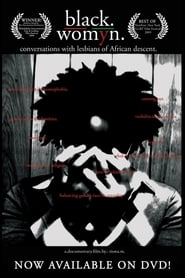 Black./Womyn.:Conversations with Lesbians of African Descent 2008