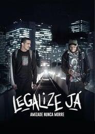Legalize Já: Amizade Nunca Morre – Dublado