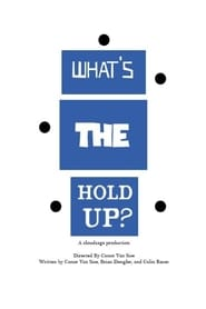 What's the Hold Up? (2021)