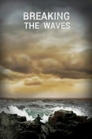 Breaking the Waves free movie