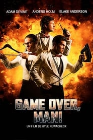 Game Over, Man! (2018) Film HD