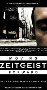 Zeitgeist: Moving Forward [2011]