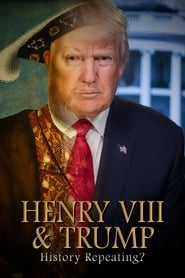 Henry VIII & Trump: History Repeating? (2020)