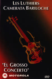 Les Luthiers: El grosso concerto 2001