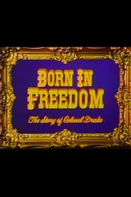 Born in Freedom: The Story of Colonel Drake 1954