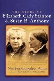 Not for Ourselves Alone: The Story of Elizabeth Cady Stanton & Susan B. Anthony 1999