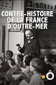 Contre-histoire de la France d'outre-mer 2013