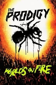 The Prodigy: World's On Fire