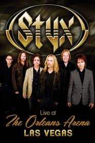 Styx: Live At The Orleans Arena Las Vegas 2014