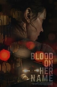 Blood on Her Name (2019) Hindi Dubbed
