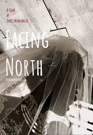 Facing North (2018)