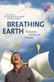 Breathing Earth: Susumu Shingus Traum 2012
