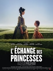 L'Echange des princesses streaming sur Streamcomplet