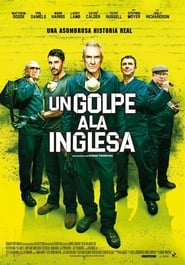 Un golpe a la inglesa (The Hatton Garden Job)