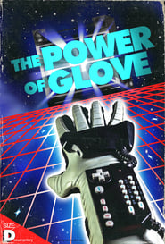 The Power of Glove : The Movie | Watch Movies Online