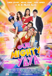 Watch Our Mighty Yaya (2017)