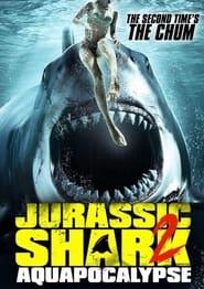 مشاهدة فيلم Jurassic Shark 2: Aquapocalypse 2021 مترجم