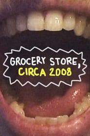 Grocery Store, Circa 2008 (2021)