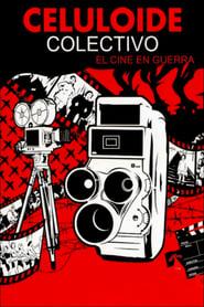 Ver Celuloide colectivo: el cine en guerra Online HD Español y Latino (2009)