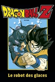 Dragon Ball Z - Le Robot des Glaces en streaming