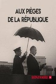 مشاهدة فيلم Aux pièges de la République مترجم