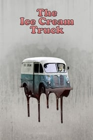 The Ice Cream Truck Full Movie Watch Online Free HD Download