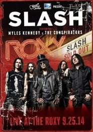 Slash feat Myles Kennedy & The Conspirators - Live At The Roxy