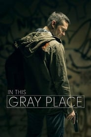 In This Gray Place (2018) Full Movie Watch Online Free