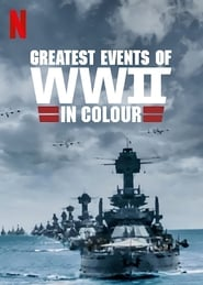 Greatest Events of WWII in Colour - Season 1