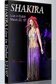 Shakira - Live in Dubai (2007)