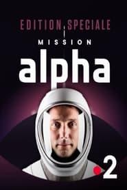 """Edition spéciale : """"Mission Alpha"""" (2021)"""