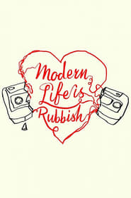Watch Modern Life Is Rubbish (2018) Online Free