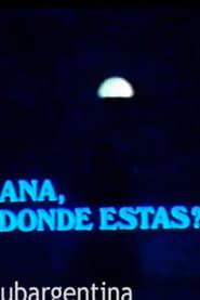 Ana, ¿Dónde Estás? 1985