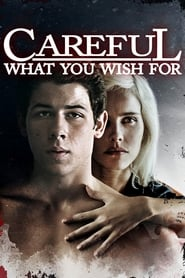 Poster Careful What You Wish For 2015