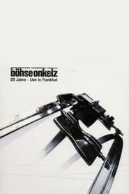 Böhse Onkelz - 20 Jahre - Live In Frankfurt 2001
