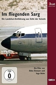 In the flying coffin - The Landshut abduction from the hostages' point of view