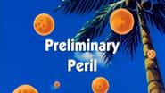 Preliminary Peril