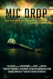 Mic Drop: The Culture of Christian Hip Hop (2020)