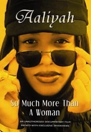 Aaliyah: So Much More Than a Woman 2004